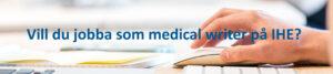 Vill du jobba som medical writer på IHE?